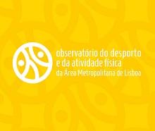Observatório do Desporto e da Atividade Física da Área Metropolitana de Lisboa